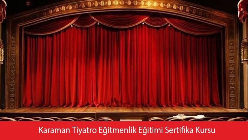 Karaman Tiyatro Eğitmenlik Eğitimi Sertifika Kursu