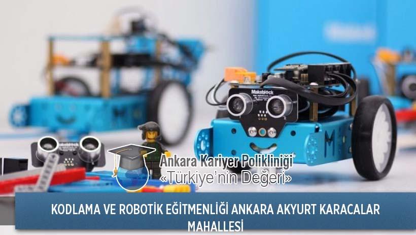 Ankara Akyurt Karacalar Mahallesi Kodlama ve Robotik Eğitmenliği