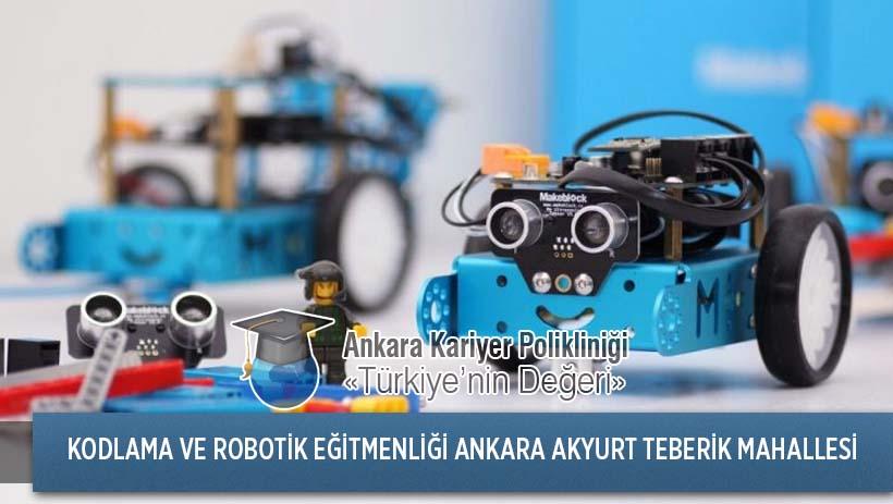 Ankara Akyurt Teberik Mahallesi Kodlama ve Robotik Eğitmenliği