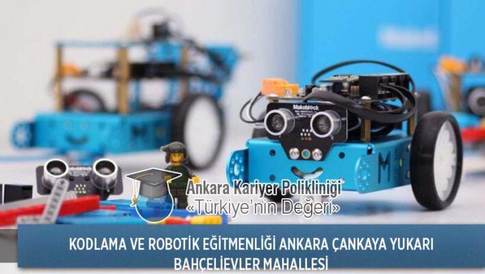 Ankara Çankaya Yukarı Bahçelievler Mahallesi Kodlama ve Robotik Eğitmenliği