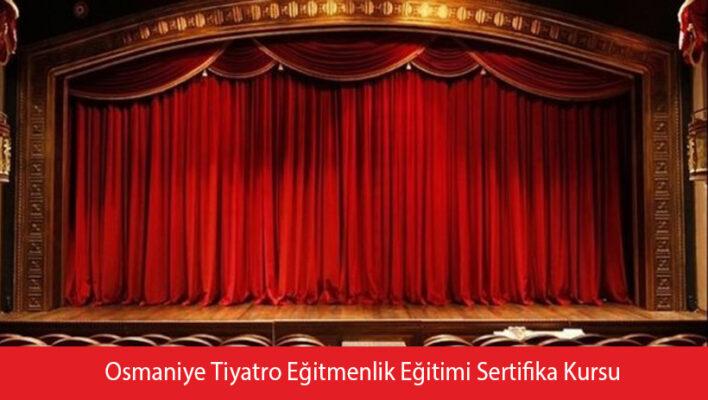 Osmaniye Tiyatro Eğitmenlik Eğitimi Sertifika Kursu