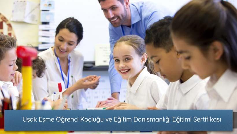 Uşak Eşme Öğrenci Koçluğu ve Eğitim Danışmanlığı Eğitimi Sertifikası